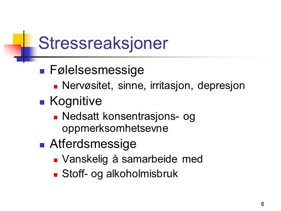 7 Stress og personlighet Mennesker er forskjellige mht.