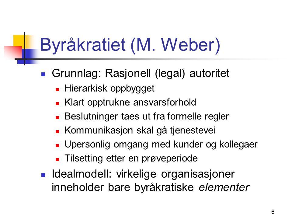6 Byråkratiet (M. Weber) Grunnlag: Rasjonell (legal) autoritet Hierarkisk oppbygget Klart opptrukne ansvarsforhold Beslutninger taes ut fra formelle r
