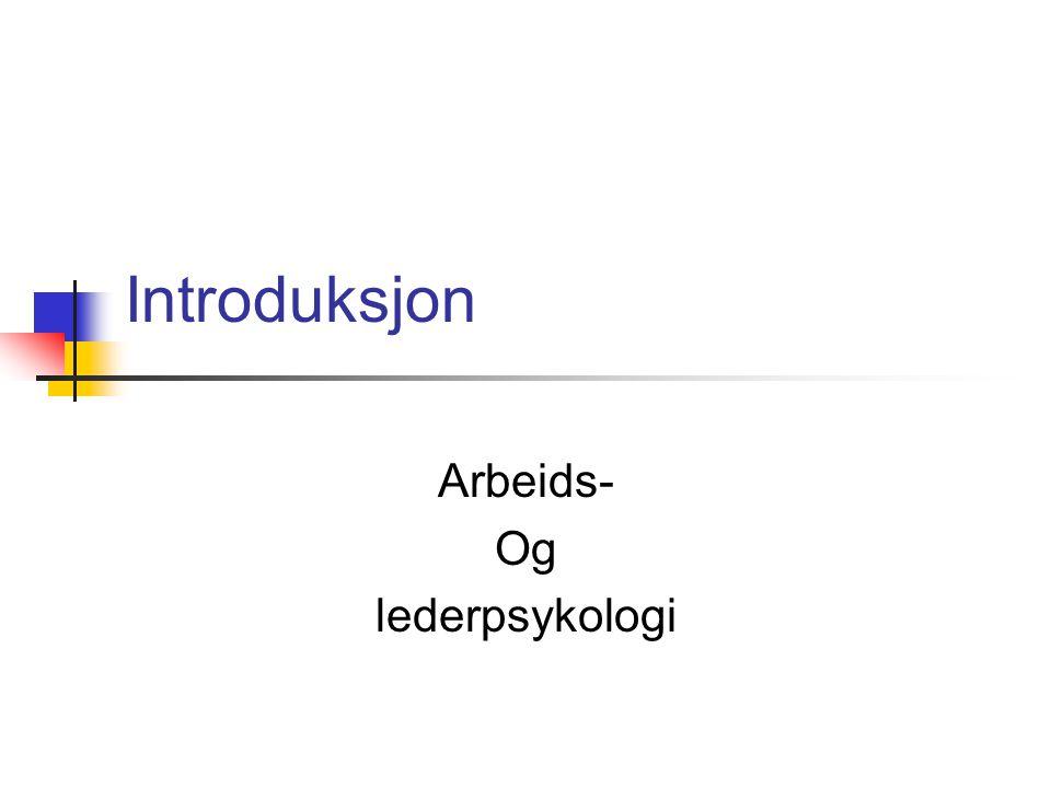 Introduksjon Arbeids- Og lederpsykologi