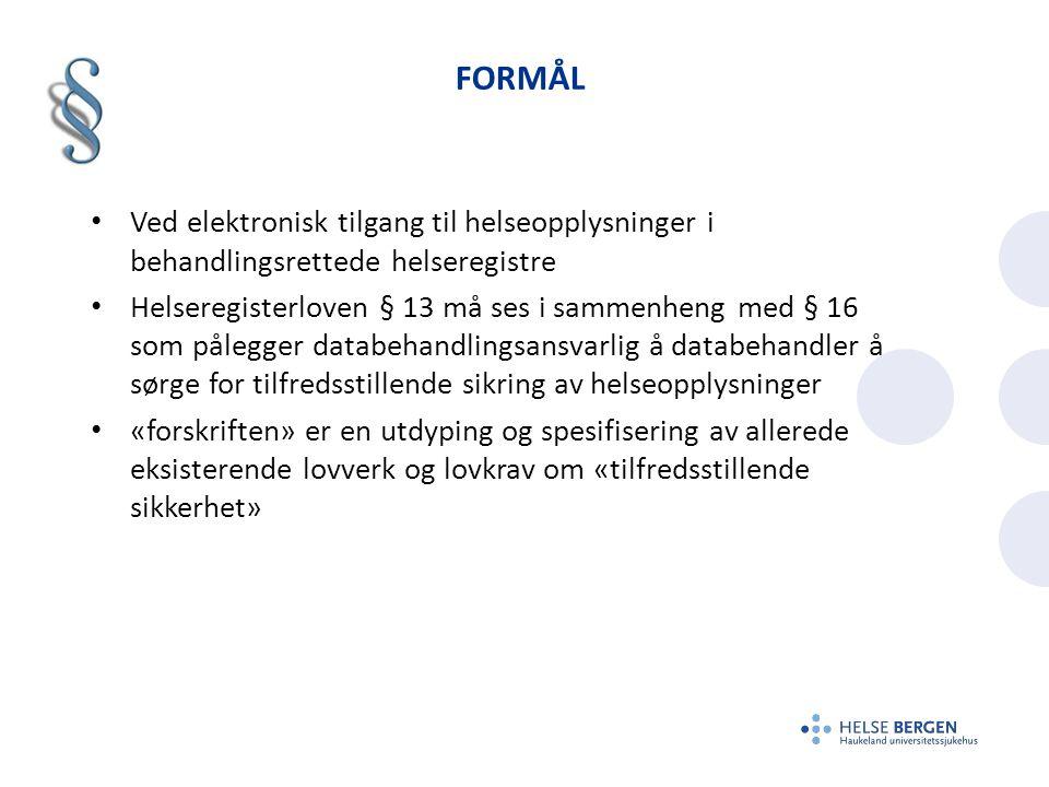 FORMÅL Ved elektronisk tilgang til helseopplysninger i behandlingsrettede helseregistre Helseregisterloven § 13 må ses i sammenheng med § 16 som påleg