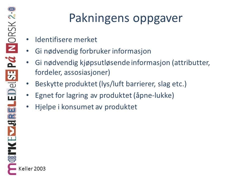 Pakningens oppgaver Identifisere merket Gi nødvendig forbruker informasjon Gi nødvendig kjøpsutløsende informasjon (attributter, fordeler, assosiasjoner) Beskytte produktet (lys/luft barrierer, slag etc.) Egnet for lagring av produktet (åpne-lukke) Hjelpe i konsumet av produktet Keller 2003