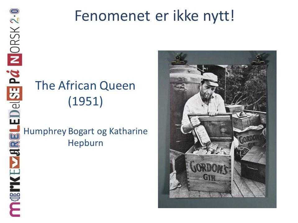 Fenomenet er ikke nytt! The African Queen (1951) Humphrey Bogart og Katharine Hepburn