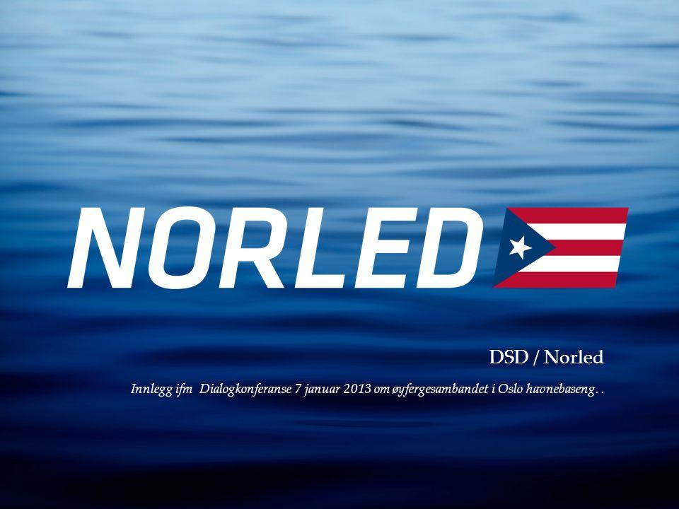DSD / Norled Innlegg ifm Dialogkonferanse 7 januar 2013 om øyfergesambandet i Oslo havnebaseng..
