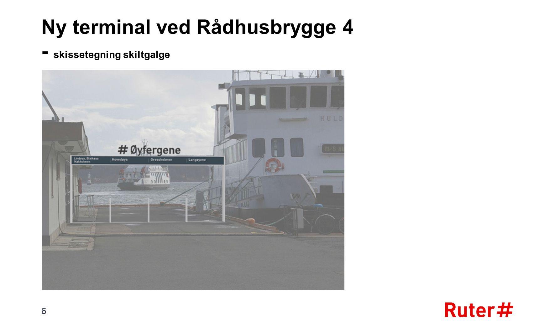 6 Ny terminal ved Rådhusbrygge 4 - skissetegning skiltgalge
