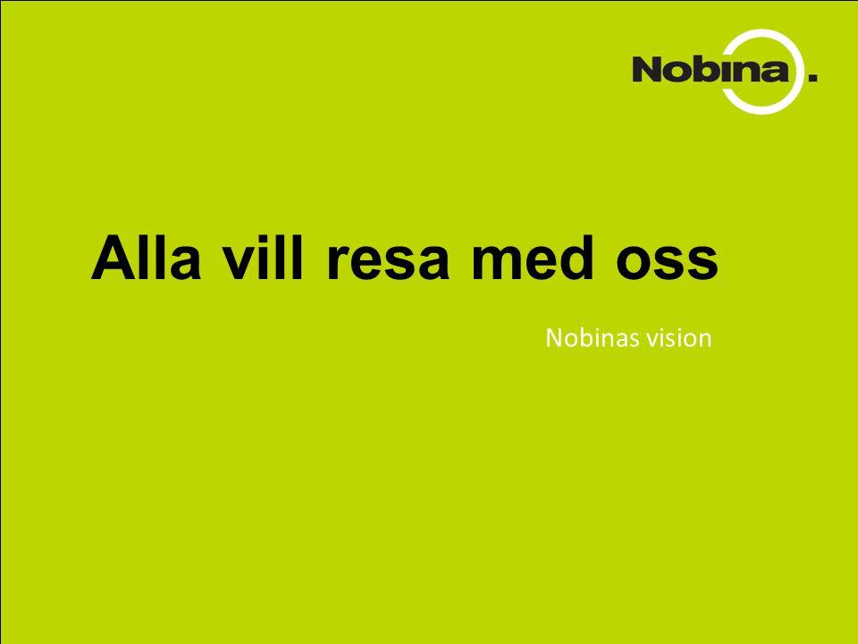 Alla vill resa med oss Nobinas vision