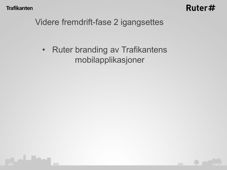 Videre fremdrift-fase 2 igangsettes Ruter branding av Trafikantens mobilapplikasjoner