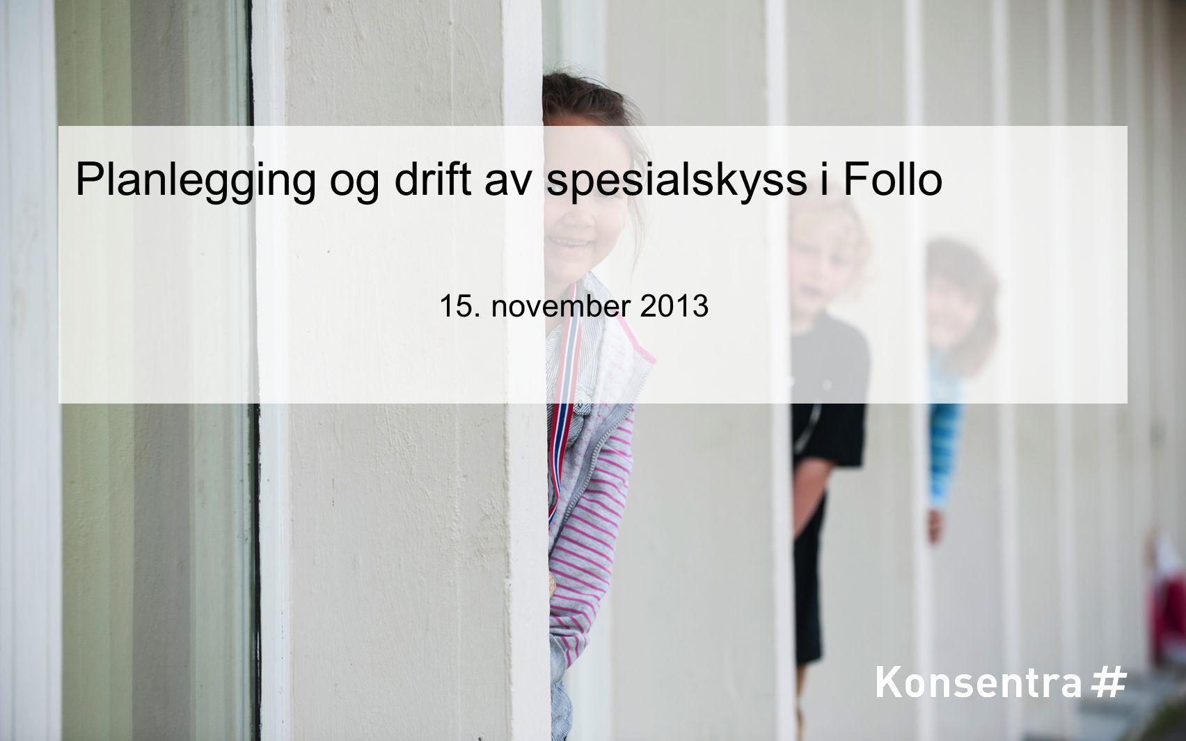 Planlegging og drift av spesialskyss i Follo 15. november 2013