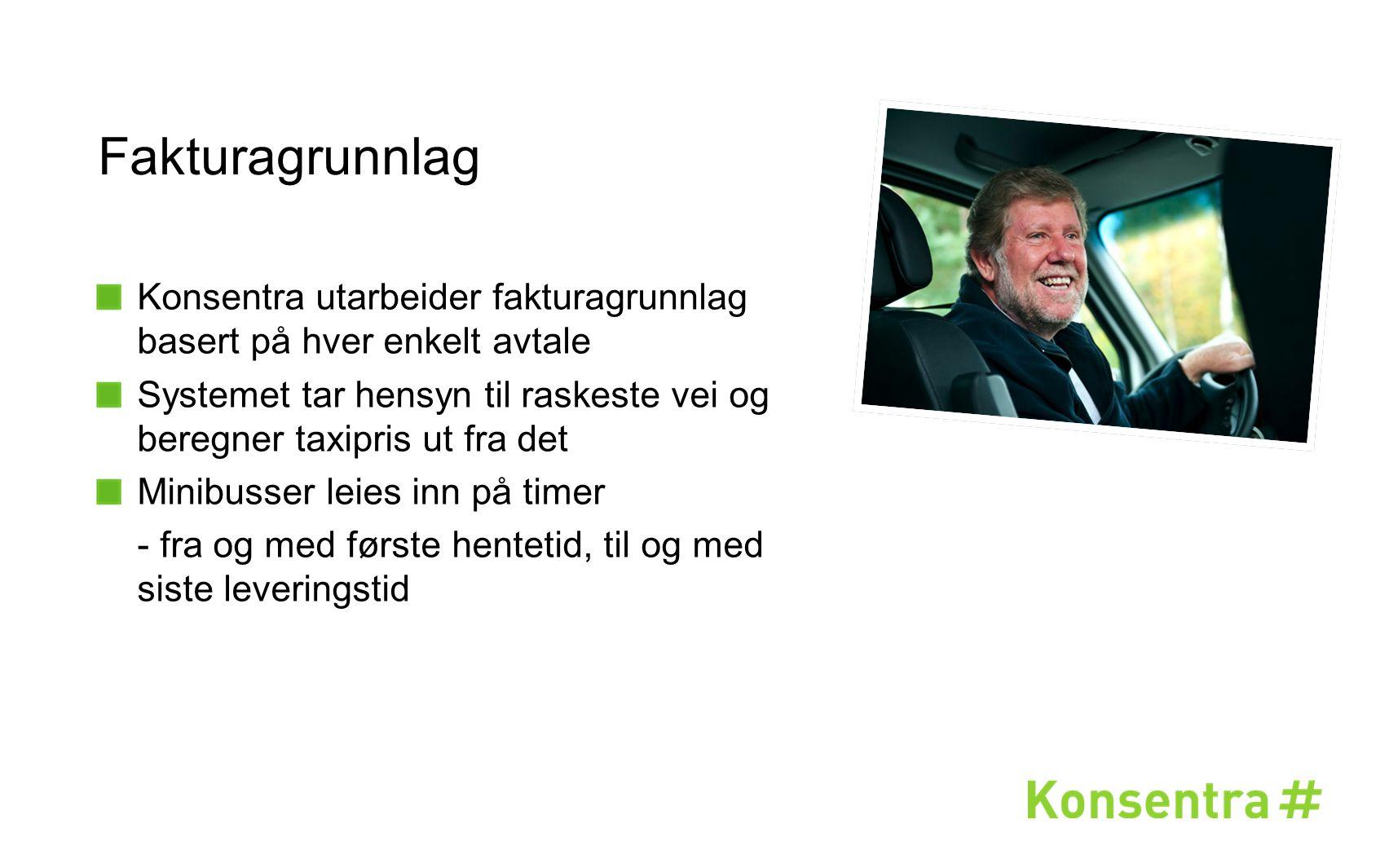 Fakturagrunnlag Konsentra utarbeider fakturagrunnlag basert på hver enkelt avtale Systemet tar hensyn til raskeste vei og beregner taxipris ut fra det