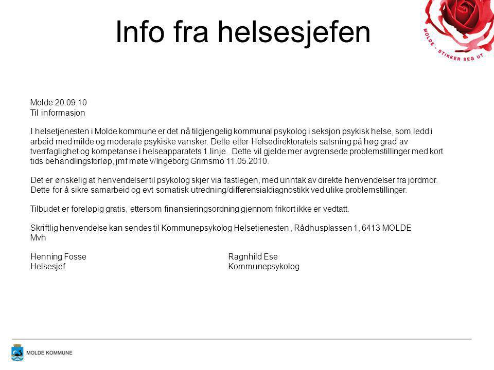 Info fra helsesjefen Molde kommune Helsetjenesten Molde 20.09.10 Til informasjon I helsetjenesten i Molde kommune er det nå tilgjengelig kommunal psyk