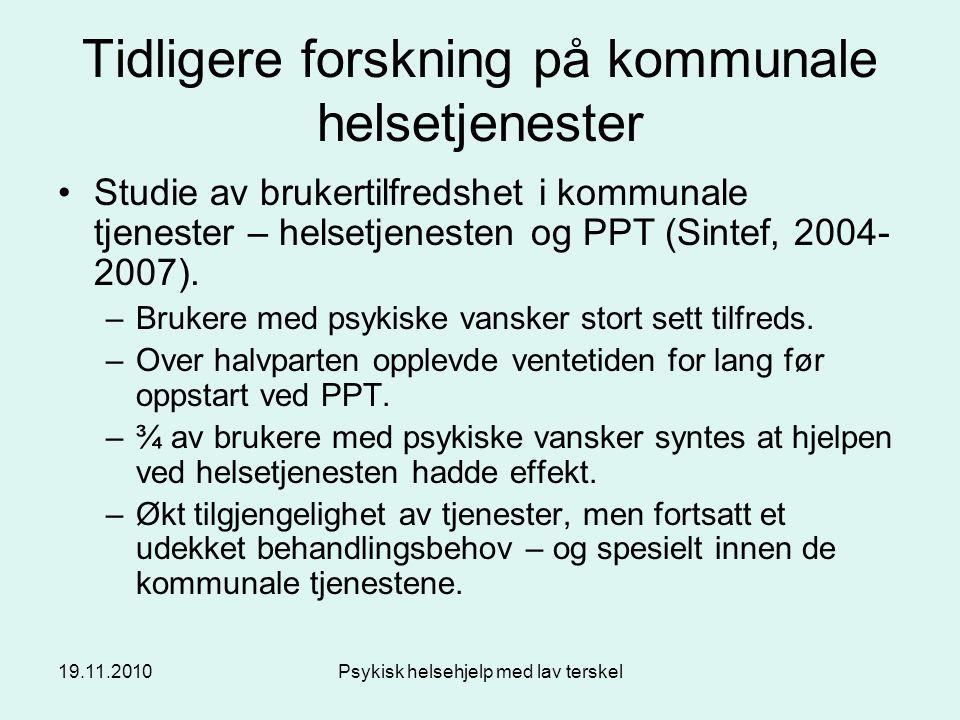 19.11.2010Psykisk helsehjelp med lav terskel Mål for undersøkelsen Finne ut om tjenesten har en forebyggende effekt overfor barn og unges psykiske helse.