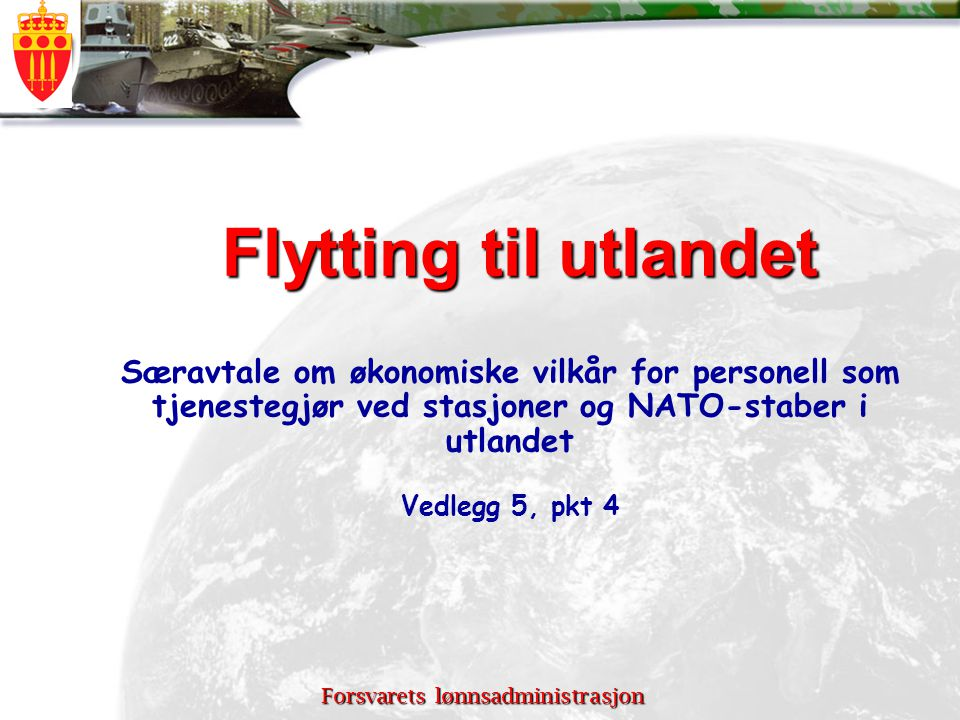 Forsvarets lønnsadministrasjon VISNINGSREISE FRA UTLANDET VED SKIFTE AV TJ STED I NORGE Stønad kan gis til tjenestemann med ektefelle/tilsv.