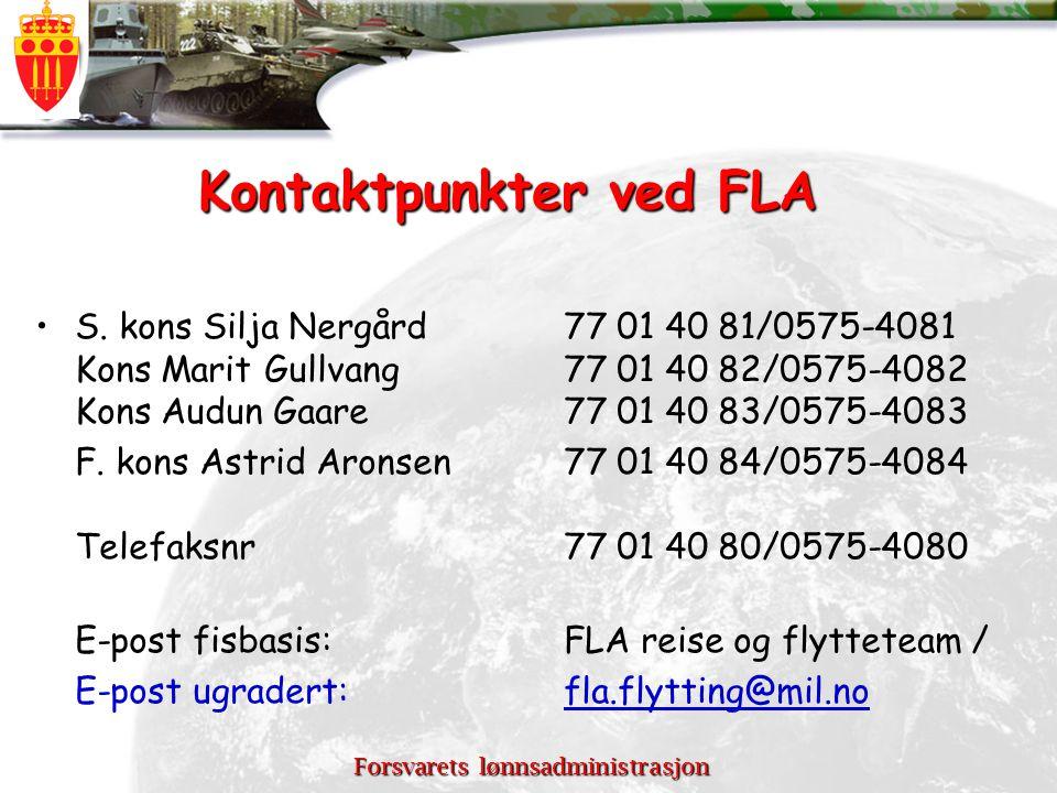 Forsvarets lønnsadministrasjon Kontaktpunkter ved FLA S. kons Silja Nergård 77 01 40 81/0575-4081 Kons Marit Gullvang 77 01 40 82/0575-4082 Kons Audun
