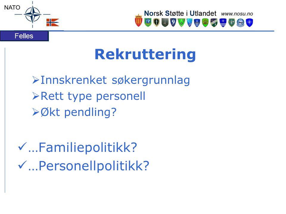 Felles Rekruttering  Innskrenket søkergrunnlag  Rett type personell  Økt pendling.