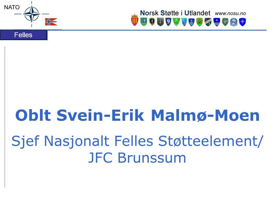 Felles Oblt Svein-Erik Malmø-Moen Sjef Nasjonalt Felles Støtteelement/ JFC Brunssum