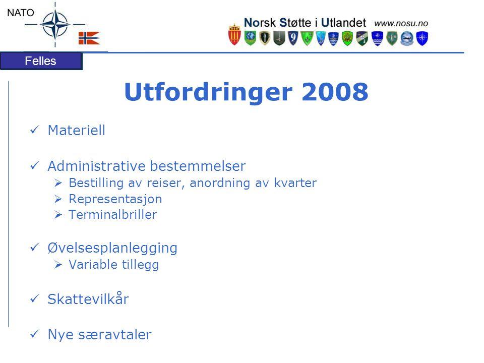 Felles Utfordringer 2008 Materiell Administrative bestemmelser  Bestilling av reiser, anordning av kvarter  Representasjon  Terminalbriller Øvelses