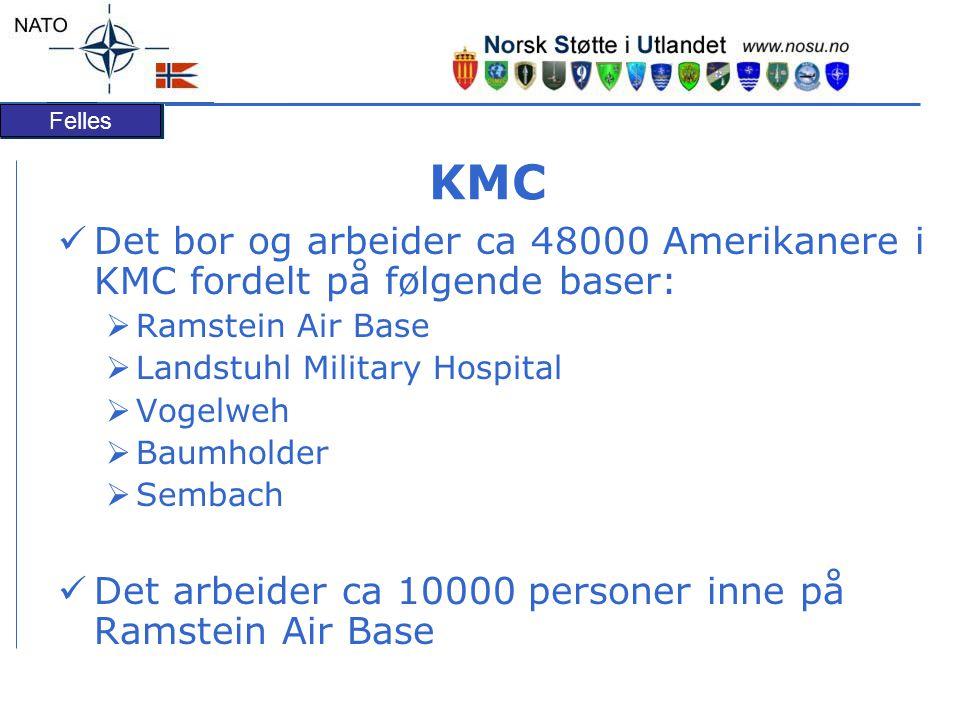 Felles KMC Det bor og arbeider ca 48000 Amerikanere i KMC fordelt på følgende baser:  Ramstein Air Base  Landstuhl Military Hospital  Vogelweh  Baumholder  Sembach Det arbeider ca 10000 personer inne på Ramstein Air Base