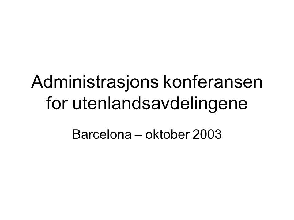 Administrasjons konferansen for utenlandsavdelingene Barcelona – oktober 2003