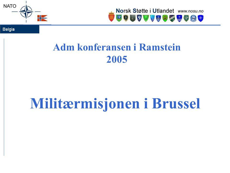 Adm konferansen i Ramstein 2005 Militærmisjonen i Brussel