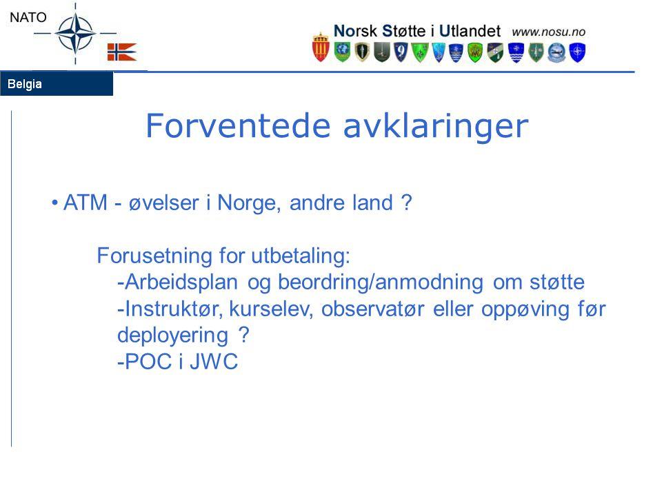 Forventede avklaringer ATM - øvelser i Norge, andre land ? Forusetning for utbetaling: -Arbeidsplan og beordring/anmodning om støtte -Instruktør, kurs