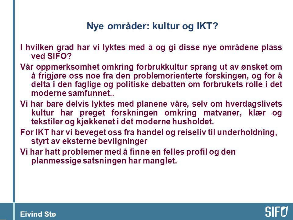 Eivind Stø Nye områder: kultur og IKT.
