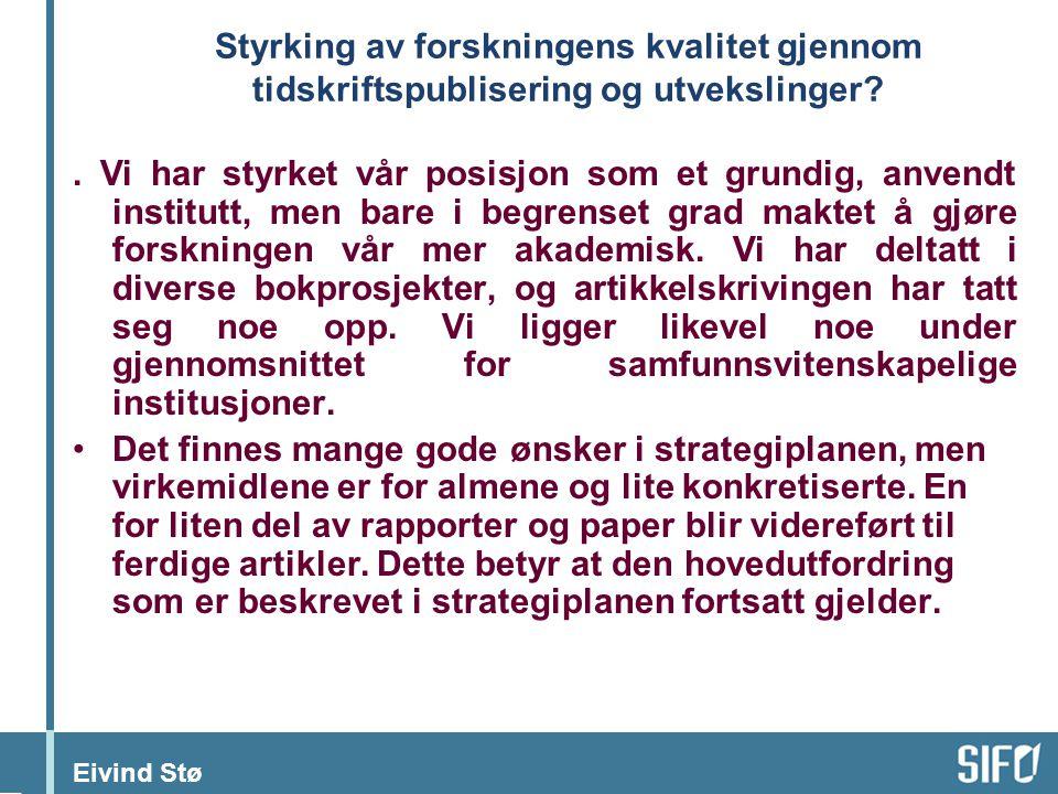 Eivind Stø Styrking av forskningens kvalitet gjennom tidskriftspublisering og utvekslinger?.
