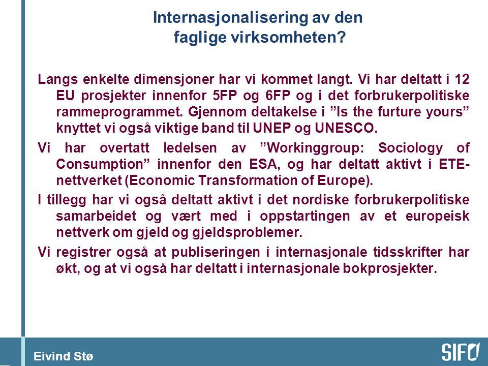 Eivind Stø Internasjonalisering av den faglige virksomheten.