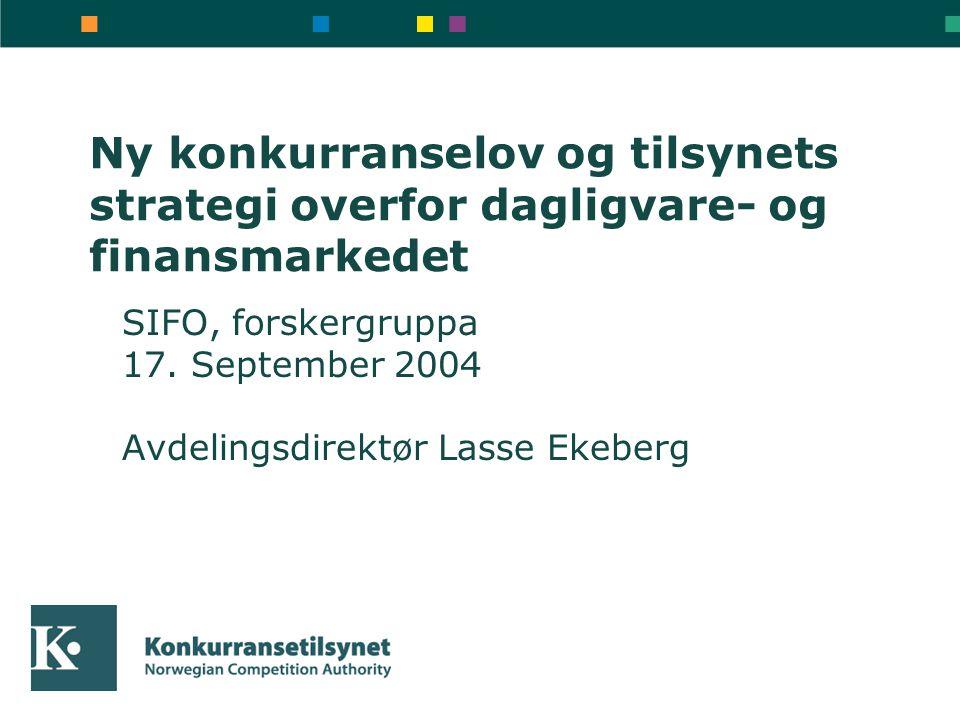 Ny konkurranselov og tilsynets strategi overfor dagligvare- og finansmarkedet SIFO, forskergruppa 17.