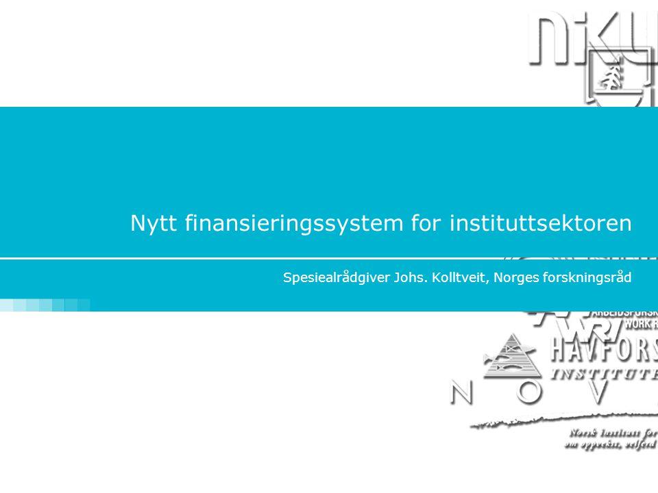 Nytt finansieringssystem for instituttsektoren Spesiealrådgiver Johs.