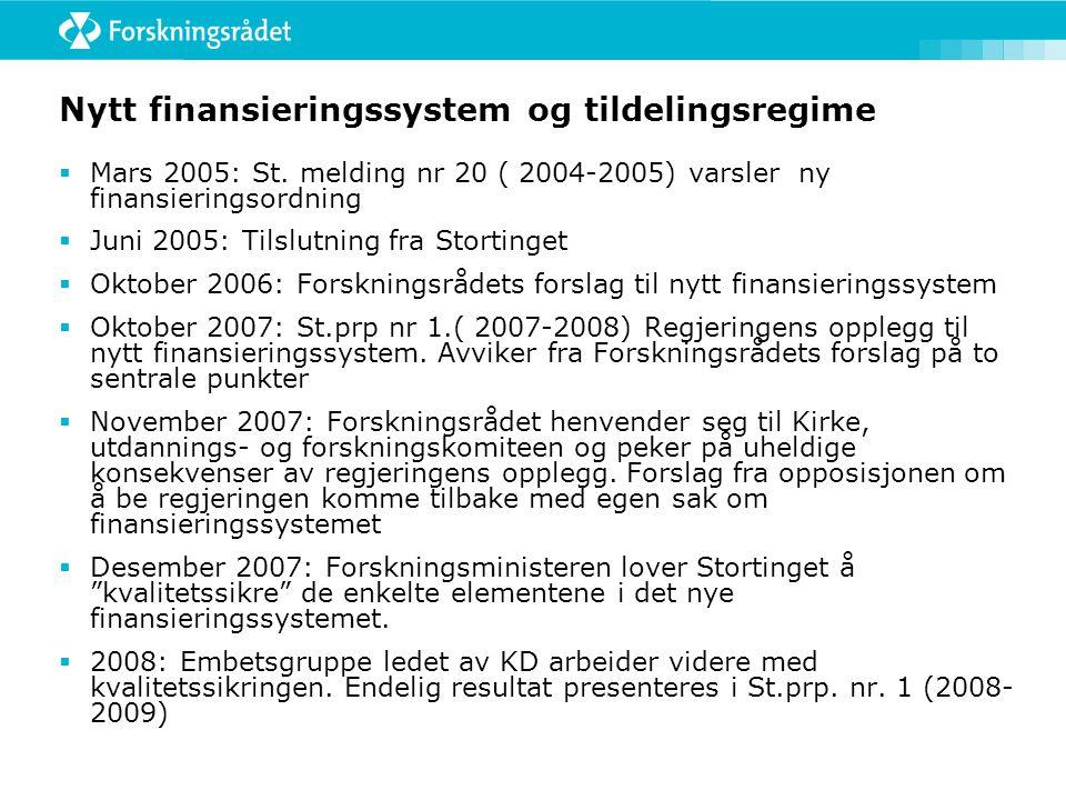 Nytt finansieringssystem og tildelingsregime  Mars 2005: St.
