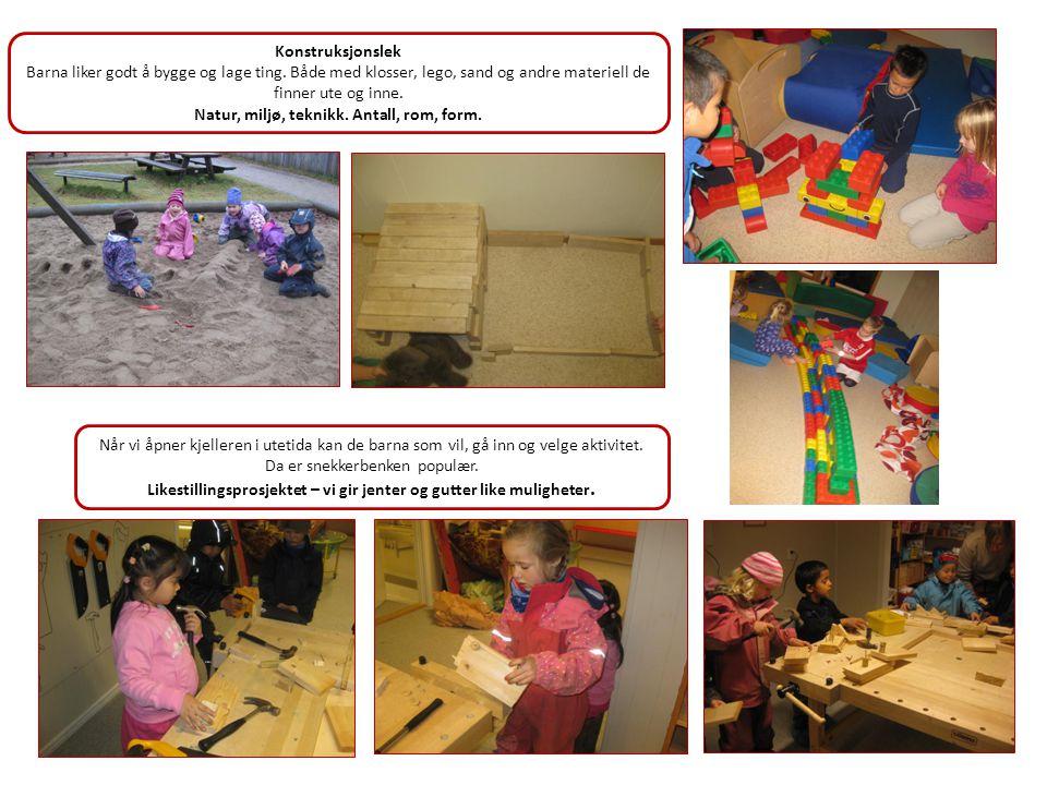Konstruksjonslek Barna liker godt å bygge og lage ting. Både med klosser, lego, sand og andre materiell de finner ute og inne. Natur, miljø, teknikk.