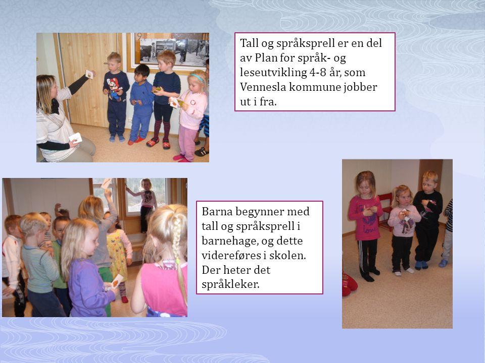 Tall og språksprell er en del av Plan for språk- og leseutvikling 4-8 år, som Vennesla kommune jobber ut i fra. Barna begynner med tall og språksprell