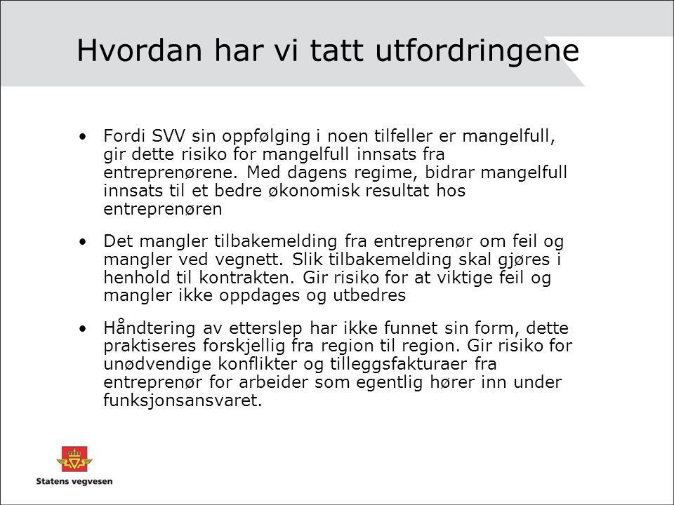 Hvordan har vi tatt utfordringene Fordi SVV sin oppfølging i noen tilfeller er mangelfull, gir dette risiko for mangelfull innsats fra entreprenørene.