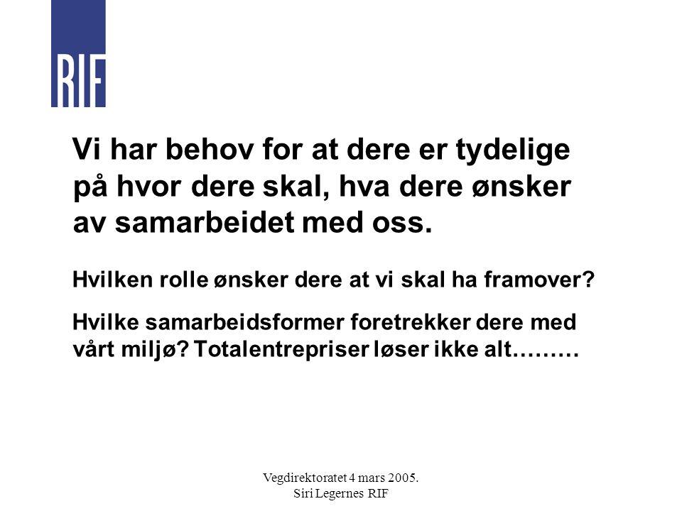Vegdirektoratet 4 mars 2005.Siri Legernes RIF Hva mener dere med sektoransvar.