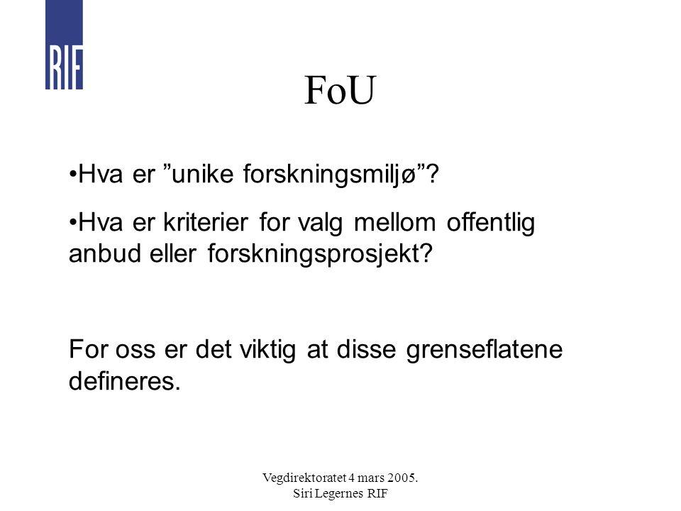 Vegdirektoratet 4 mars 2005. Siri Legernes RIF FoU Hva er unike forskningsmiljø .