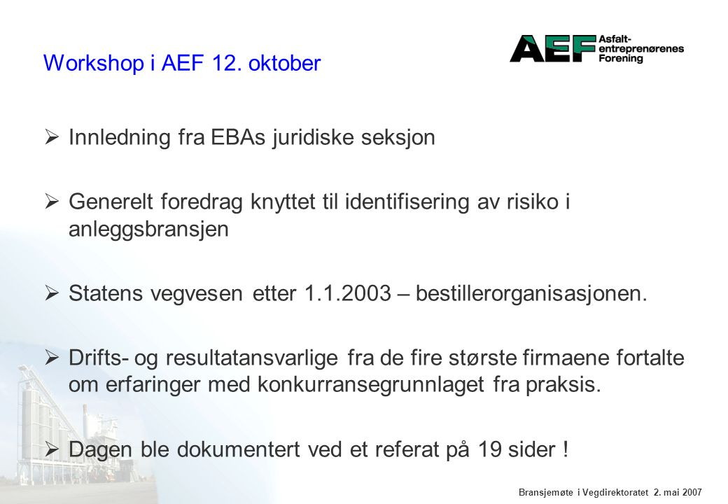 Bransjemøte i Vegdirektoratet 2. mai 2007 Workshop i AEF 12.