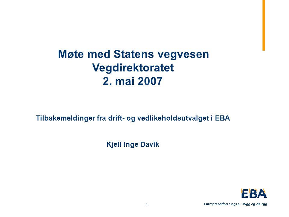 2 2 Samarbeidsform SVV - EBA Samarbeidsforum mellom Statens vegvesen og bransjen (EBA) ble etablert i 2006.