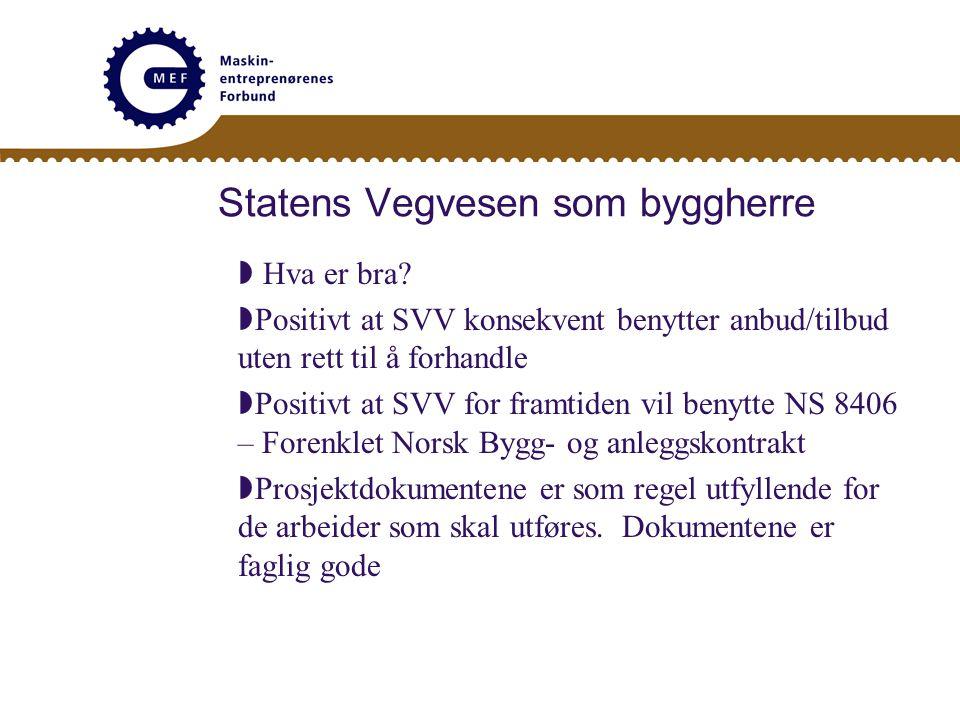 Statens Vegvesen som byggherre  Hva er bra.