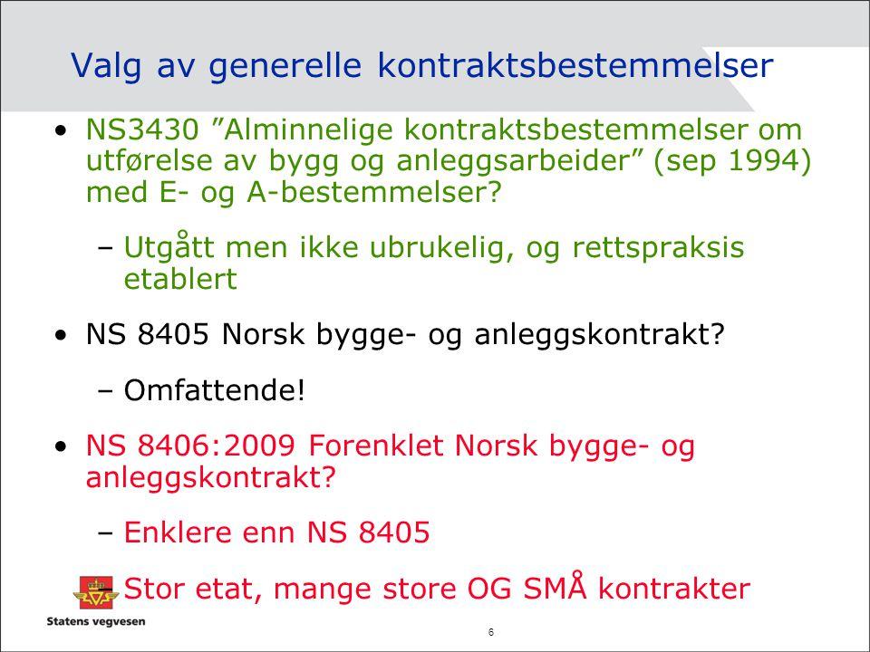 7 NS 8406:2009 Forenklet Norsk bygge- og anleggskontrakt Enklere enn NS 8405.