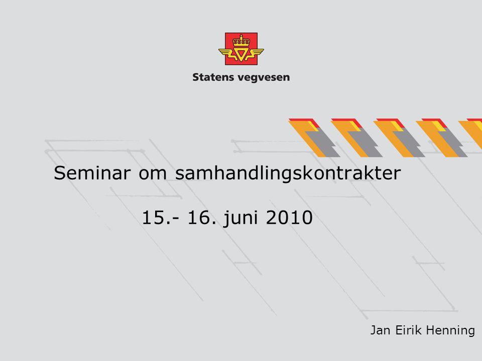 Seminar om samhandlingskontrakter 15.- 16. juni 2010 Jan Eirik Henning