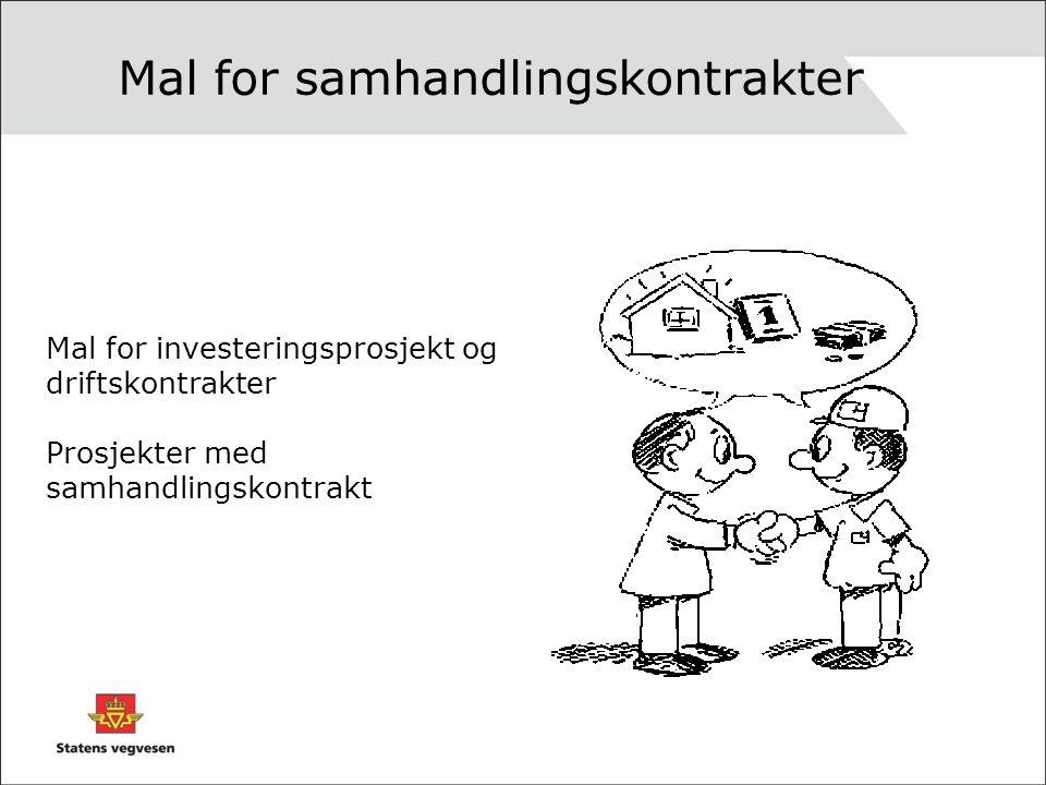 Mal for samhandlingskontrakter Mal for investeringsprosjekt og driftskontrakter Prosjekter med samhandlingskontrakt