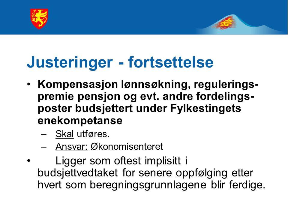 Justeringer - fortsettelse Kompensasjon lønnsøkning, regulerings- premie pensjon og evt.