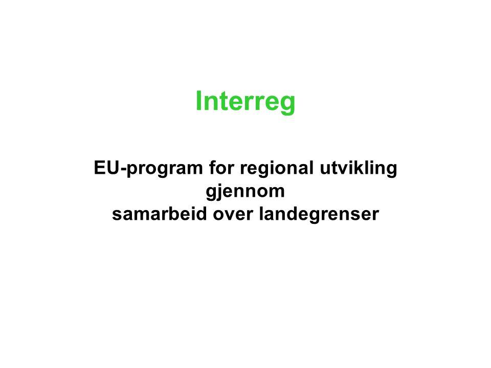 EUs Cohesion policy ( Regionalpolitikk ) har 3 strategiske målområder: Mål 1:Konvergens (Oppgradering av regioner som er blitt hengende etter i utviklingen) Mål 2:Konkurransekraft og sysselsetting (Omstrukturering av gamle industriområder – innovasjon og menneskelige ressurser) Mål 3:Territoriellt samarbeid (Grenseoverskridende samarbeid for å bedre økonomiske og sosiale forhold - Interreg) AGrenseregionalt samarbeid BTransnasjonalt samarbeid CInterregionalt samarbeid