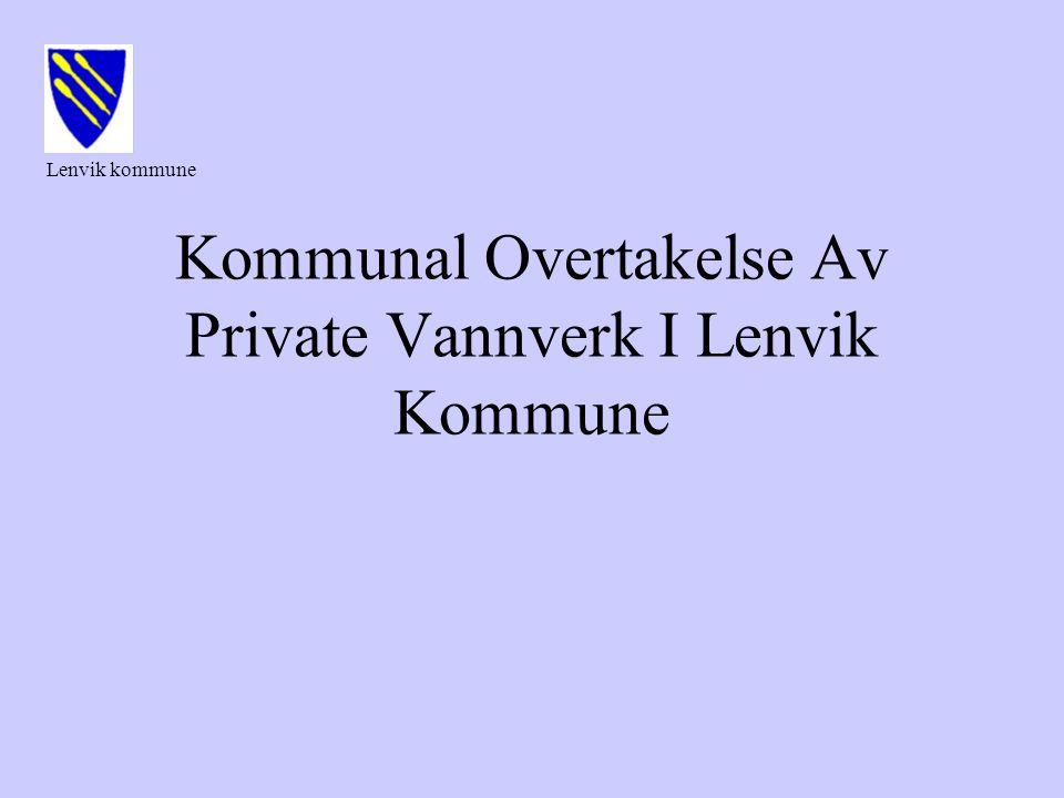 5 private vann overtatt av kommunen årutbygd Finnsnes 19811984 Fjordgård19841997 Husøy 20002000 Straumen 20002001 Gibostad 20022002/03