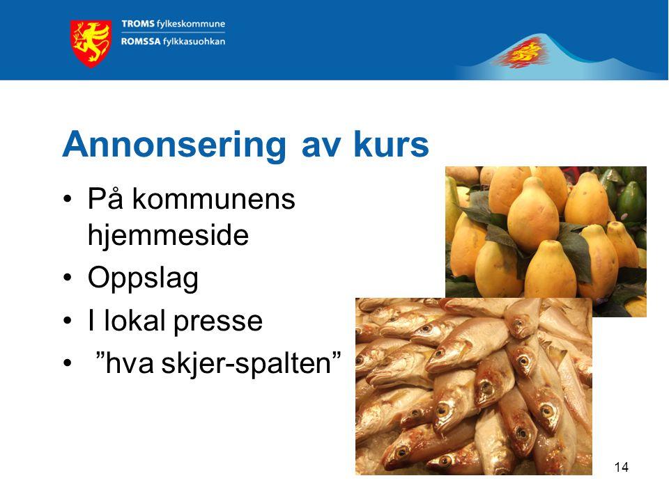 """14 Annonsering av kurs På kommunens hjemmeside Oppslag I lokal presse """"hva skjer-spalten"""""""