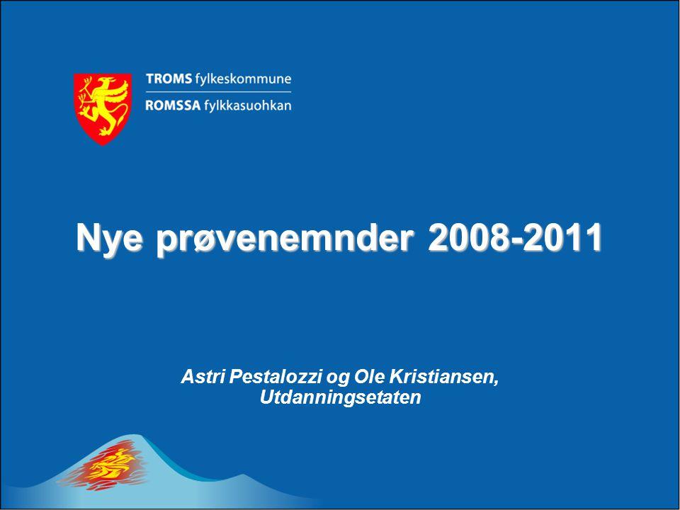 Nye prøvenemnder 2008-2011 Astri Pestalozzi og Ole Kristiansen, Utdanningsetaten