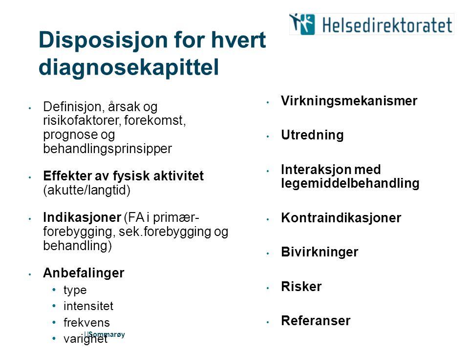 | Sommarøy Nye faglige retningslinjer fra Helsdir Diabetes Overvekt/fedme Hjerneslag Hjerte-kar KOLS Underernæring