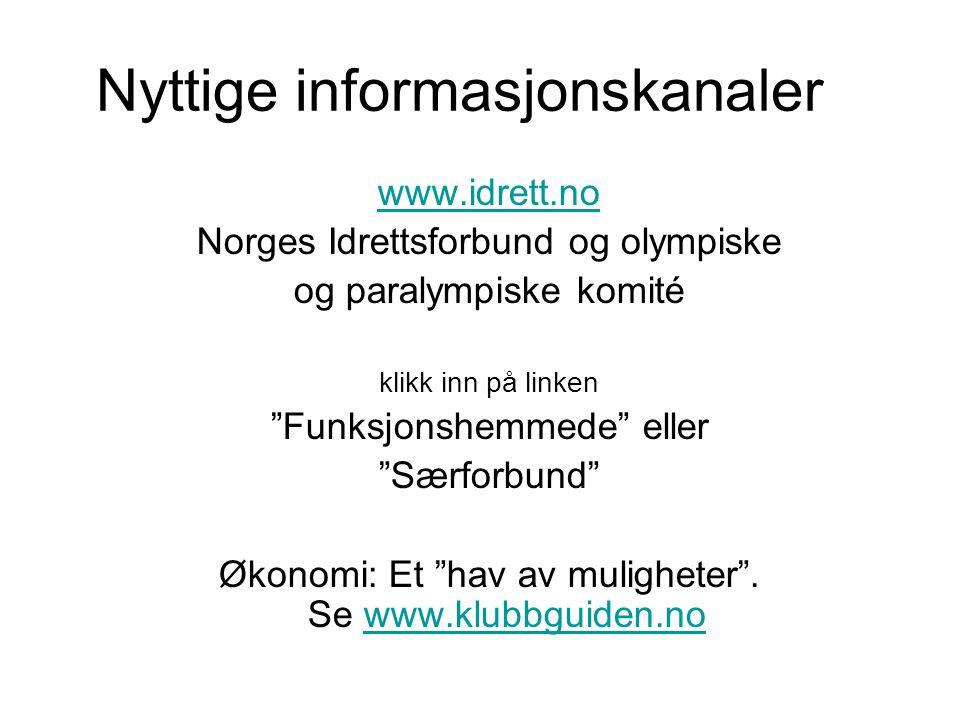 """Nyttige informasjonskanaler www.idrett.no Norges Idrettsforbund og olympiske og paralympiske komité klikk inn på linken """"Funksjonshemmede"""" eller """"Særf"""