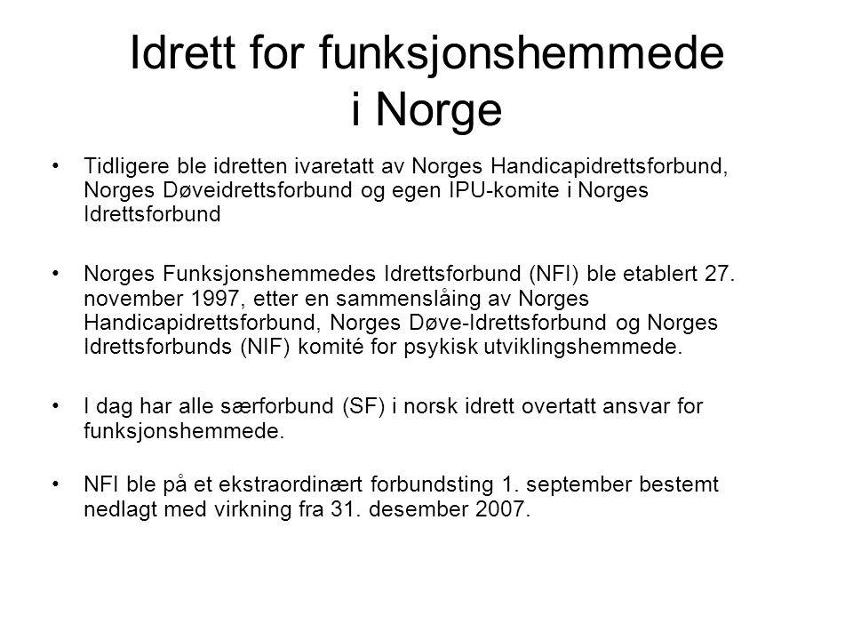 Idrett for funksjonshemmede i Norge Tidligere ble idretten ivaretatt av Norges Handicapidrettsforbund, Norges Døveidrettsforbund og egen IPU-komite i