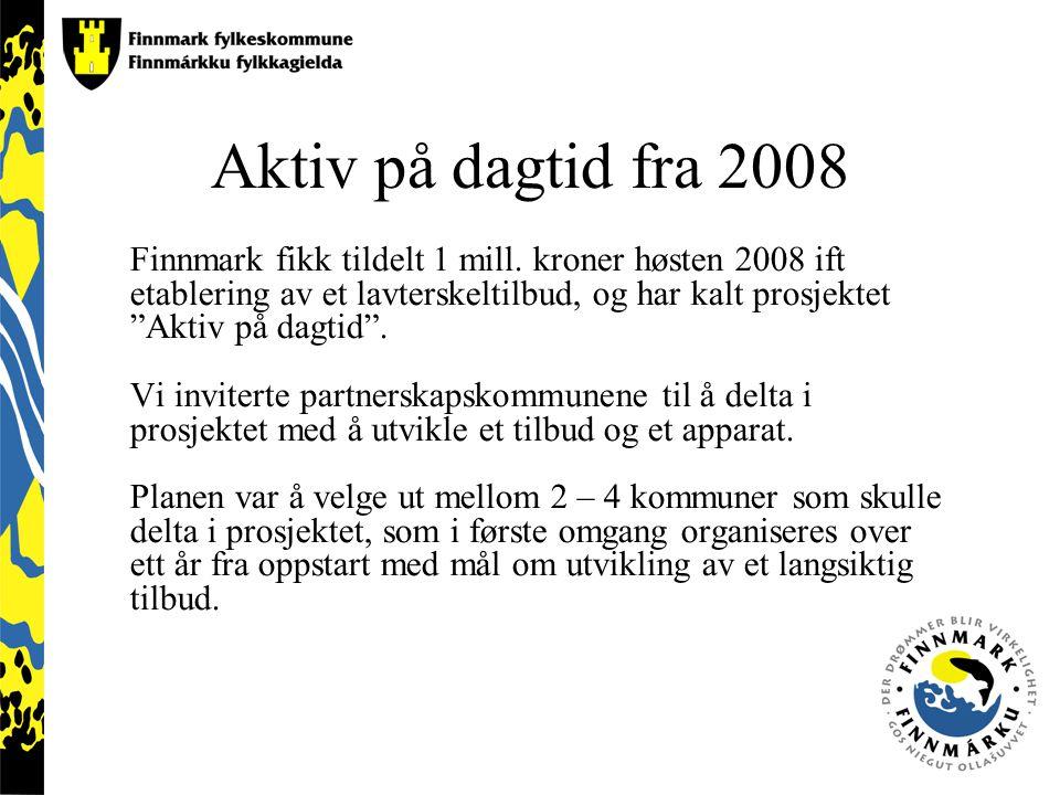 Aktiv på dagtid fra 2008 Finnmark fikk tildelt 1 mill.