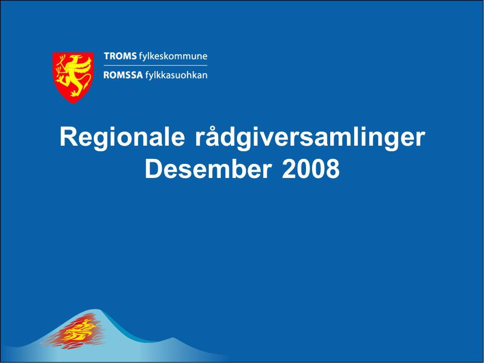 Regionale rådgiversamlinger Desember 2008